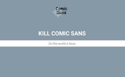 Πυροβολήστε την Comic Sans